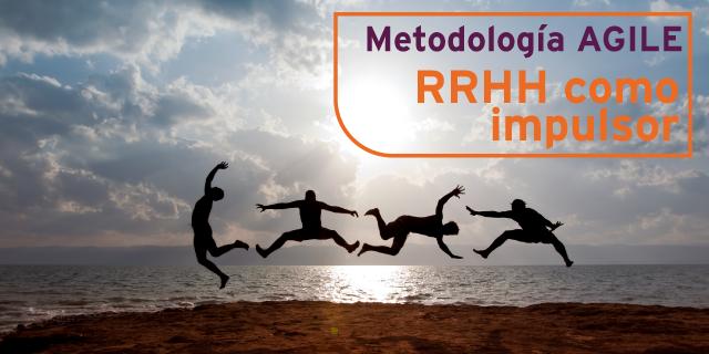 Metodología Agile desde los RRHH